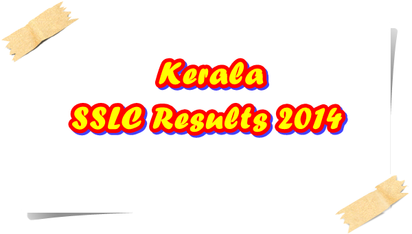 Kerala SSLC Results 2014 Publishing Date – 16th April