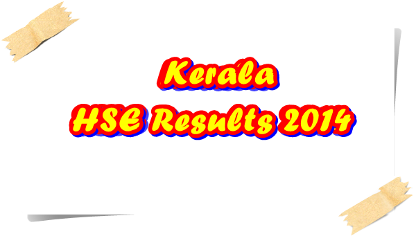 Kerala HSE/plus two result 2014 publishing date – 15th May