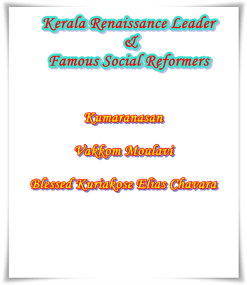 Kerala Renaissance Leaders and Famous Social Reformers