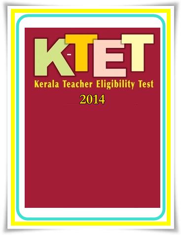 Kerala teacher eligibility test (k -tet) 2014: Notification, exam dates, guidelines published